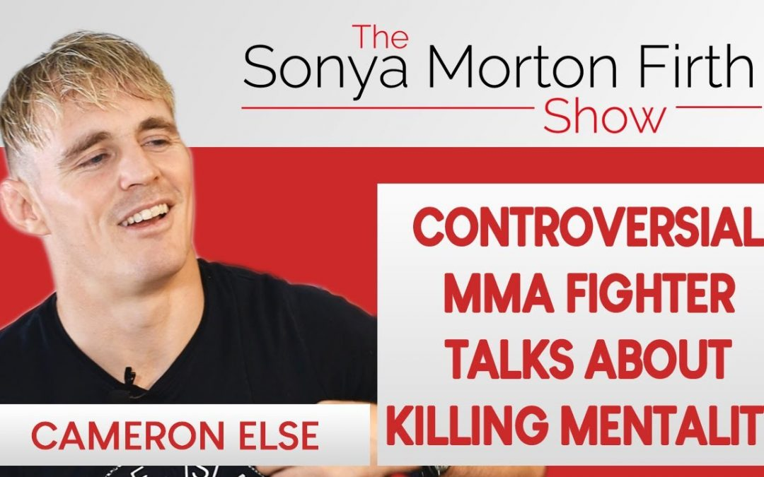 Cameron Else – Controversial MMA Fighter Talks About Killing Mentality