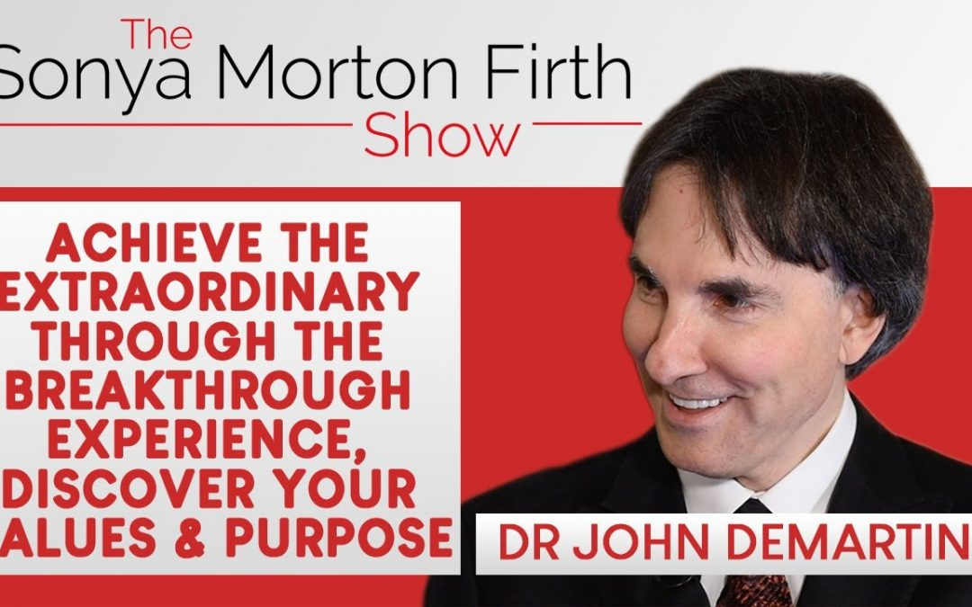 Dr John Demartini – Achieve the extraordinary through the Breakthrough Experience