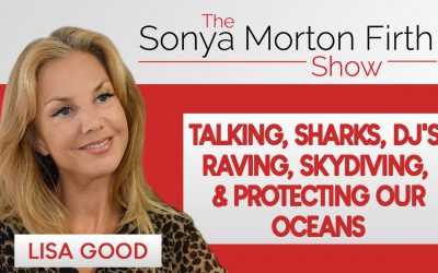 Lisa Good – Talking, Sharks, DJ's, Raving, Skydiving, & Protecting Our Oceans