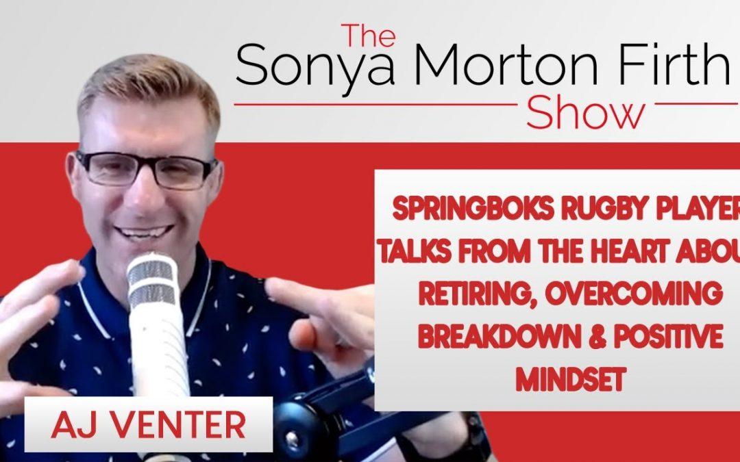 AJ Venter – Springboks rugby player talks about retiring, overcoming breakdown & positive mindset