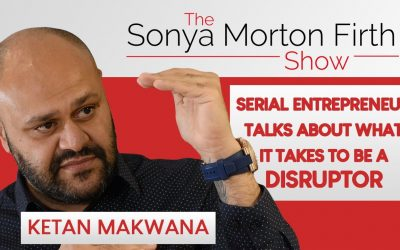 Ketan Makwana – Serial Entrepreneur talks about what it takes to be a Disruptor