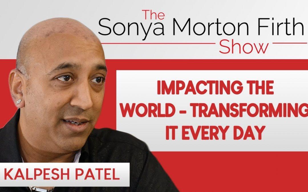 Kalpesh Patel – impacting the world, transforming it every day